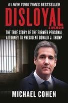 Disloyal Michael Cohen