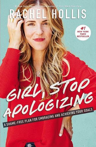 Girl, Stop Apologizing Rachel Hollis