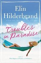 Troubles In Paradise Elin Hilderbrand