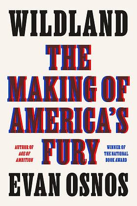 Wildland The Making Of America's Fury Hardcover
