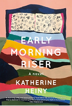 Early Morning Rise Katherine Heiny