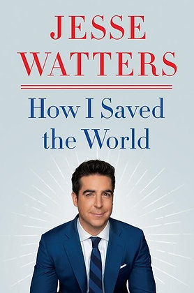 How I Saved The World Hardcover