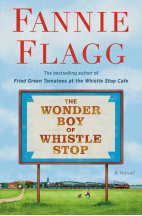 The Wonder Boy Of Whistle Stop Fannie Flagg