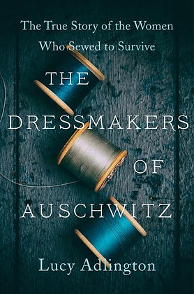 The Dressmakers Of Auschwitz Hardcover
