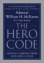 The Hero Code Admiral William H. McRaven