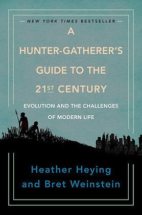 A Hunter-Gatherer's Guide To The 21st Century Hardcover