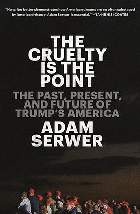 The Cruelty Is The Point