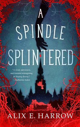 A Spindle Splintered Hardcover