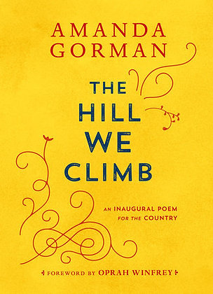 The Hill We Climb Hardcover