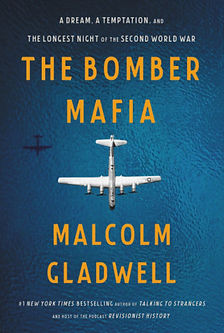 The Bomber Mafia Malcolm Gladwell