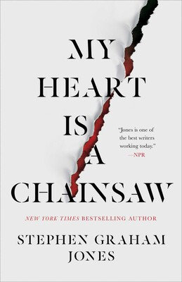My Heart Is A Chainsaw Hardcover