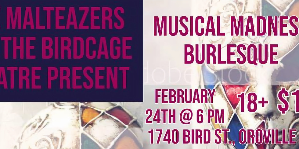 The Malteazers and the Birdcage Theatre proudly present: Musical Madness Burlesque