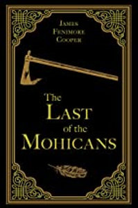 The Last of the Mohicans, James Fennimore Cooper Classic Novel