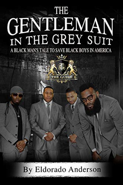 The Gentleman In The Grey Suit: A Black Man's Tale To Save Black Boys In America