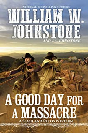 A Good Day for a Massacre ( A Slash and Pecos Western, 2 )