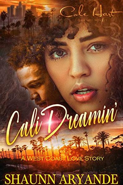 Cali Dreamin': A West Coast Love Story