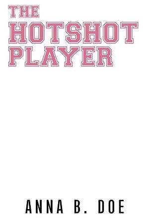 The Hotshot Player.jpg
