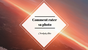 Comment rater sa photographie