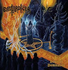 BASTARDIZER - Dawn Of Domination