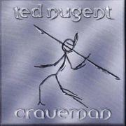 TED NUGENT - Craveman
