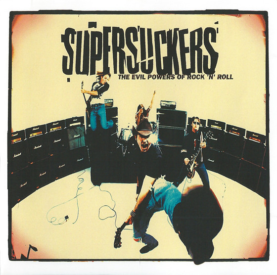 SUPERSUCKERS - The Evil Powers Of Rock'N'Roll