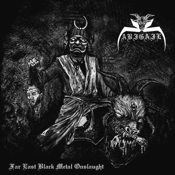 ABIGAIL - Far East Black Metal Onslaught