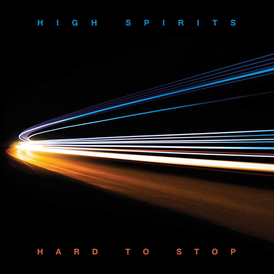 HIGH SPIRITS - Hard To Stop album review