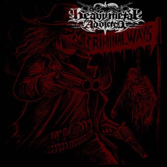 (Album Review) HEAVY METAL ADDICTED - Criminal Ways