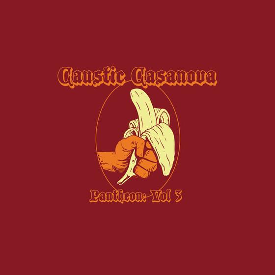CAUSTIC CASANOVA - Patheon: Volume 3