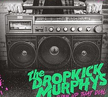 (Album Review) DROPKICK MURPHYS - Turn Up That Dial