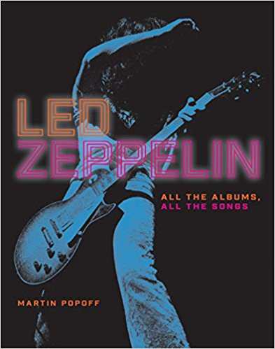MARTIN POPOFF                           Led Zeppelin - All The Albums, All The Songs