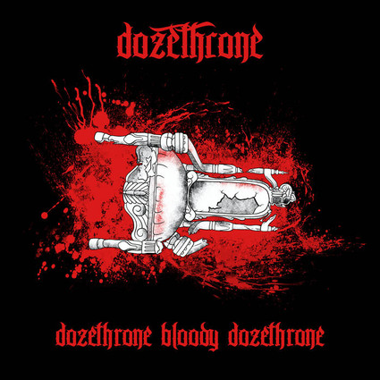 (Doom) DOZETHRONE - Dozethrone Bloody Dozethrone album review