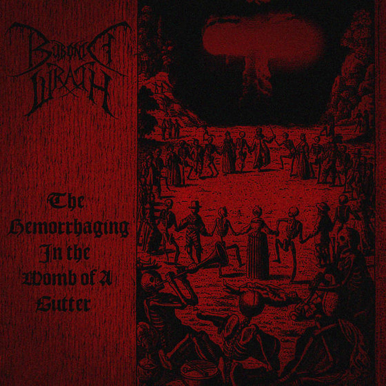 BUBONIC WRATH - The Hemorrhaging In The Womb Of A Gutter