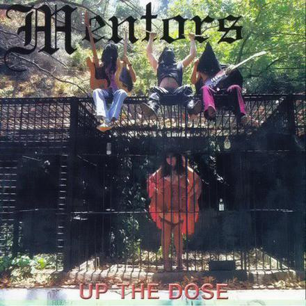 MENTORS - Up The Dose