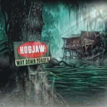 HOGJAW - Way Down Yonder