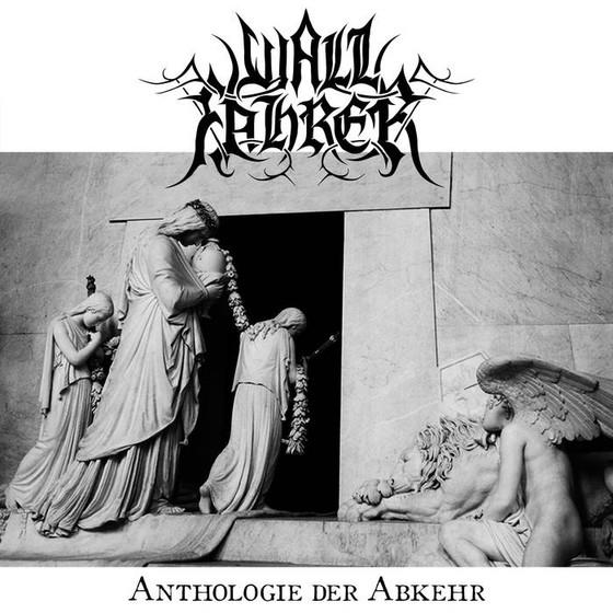 WALLFAHRER - Anthologie Der Abkehr
