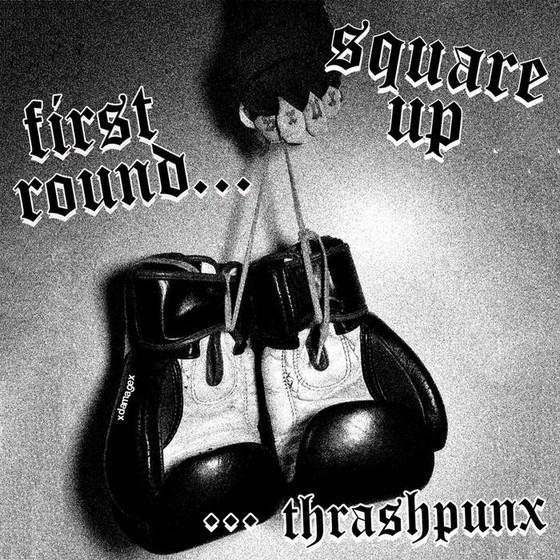 SQUARE UP - First Round ... Thrashpunx