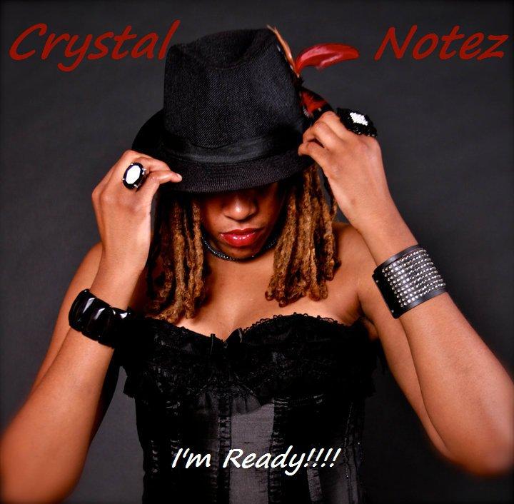 Crystal Notez! (R&B) Singer!