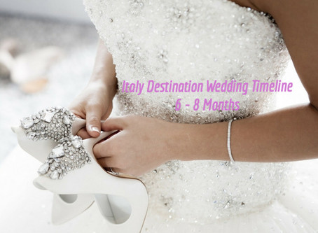 How To Plan A Destination Wedding In Italy: Countdown 6-8 Months