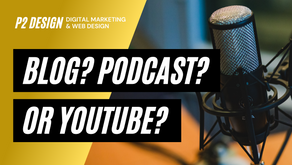 Do I need a Blog? Podcast? YouTube for Business?