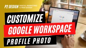 Customize Your Google Workspace Profile Photo