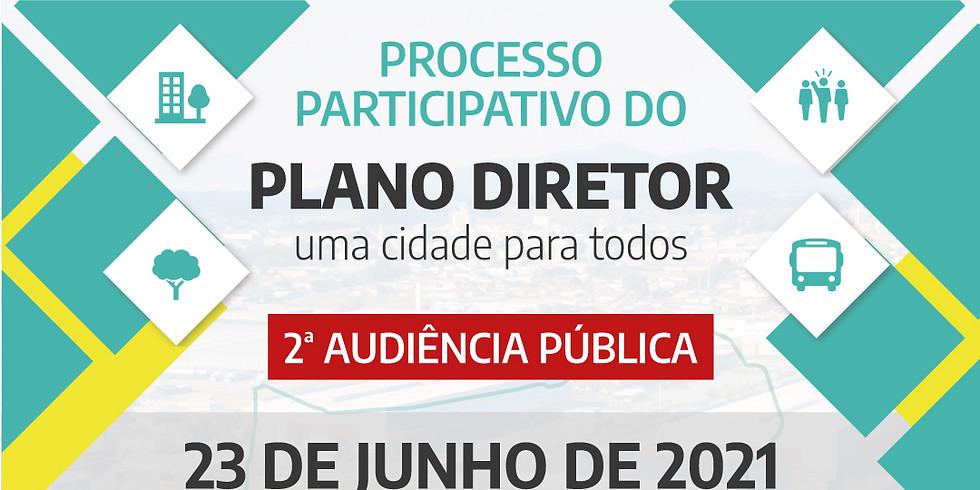 2ª AUDIÊNCIA PÚBLICA DO PLANO DIRETOR