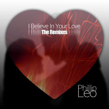 I Believe In Your Love (The Remixes)