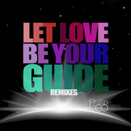 Let Love Be Your Guide (Remixes)