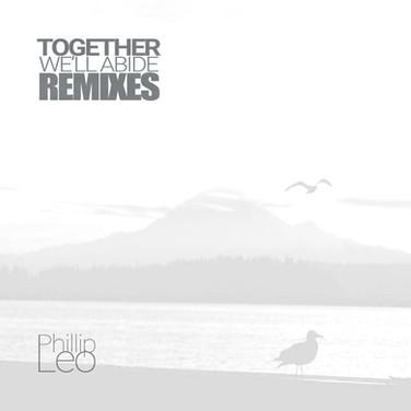 Together We'll Abide (Remixes)