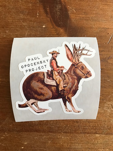 "Paul Opocensky Project - ""Jackalope He Rode In On"" die-cut sticker"