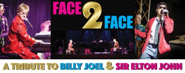 Face 2 Face, a tribute to Sir Elton John & Billy Joel