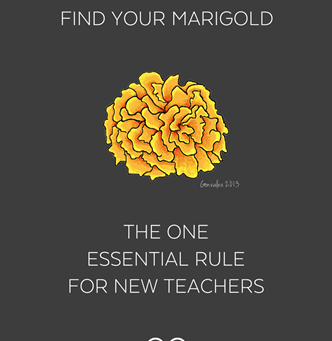 If you can't find your marigold, BE the marigold!