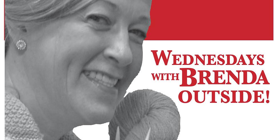 Wednesdays with Brenda...OUTSIDE!