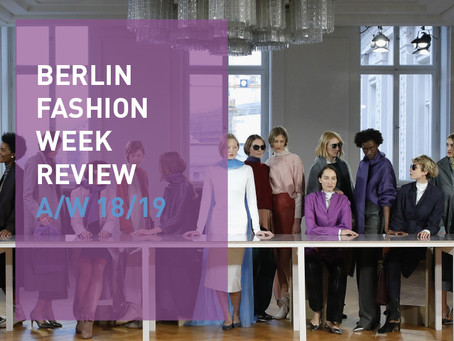 Berlin Fashion Week Review A/W 18/19
